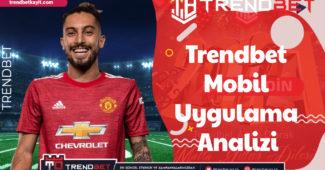 Trendbet Mobil Uygulama Analizi