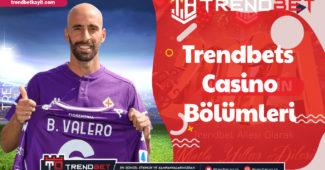 Trendbets Casino Bölümleri