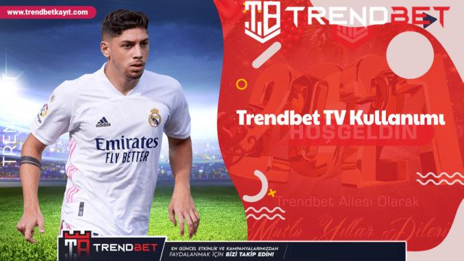 Trendbet TV Kullanımı